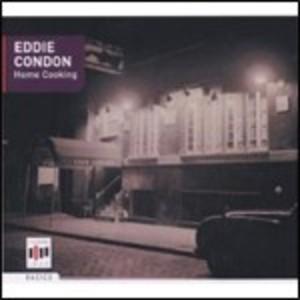 HOME COOKING EDDIE CONDON (CD)