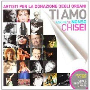 TI AMO ANCHE SE NON SO CHI SEI (CD)