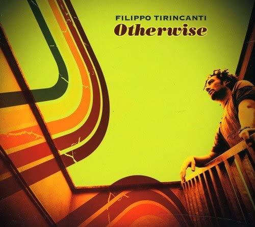 FILIPPO TIRINCANTI - OTHERWISE (CD)