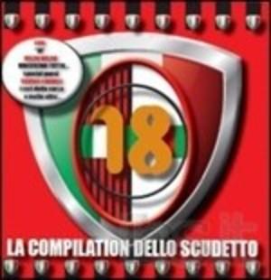 18 LA COMPILATION DELLO SCUDETTO -( + BANDIERA TRICOLORE 18) (CD)