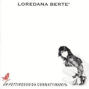 LOREDANA BERTE' - UN PETTIROSSO DA COMBATTIMENTO (CD)