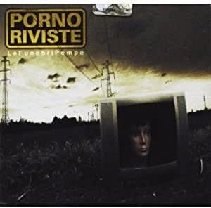 PORNO RIVISTE - LE FUNEBRI POMPE (CD)