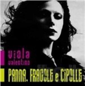 VIOLA VALENTINO - PANNA FRAGOLE E CIPOLLE (CD)