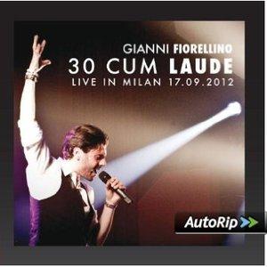 GIANNI FIORELLINO - 30 CUM LAUDE. LIVE IN MILAN 17-09-2012 -CD+D