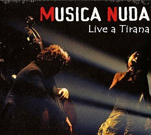MUSICA NUDA - SPINETTI MAGONI - . LIVE AT TIRANA (CD)