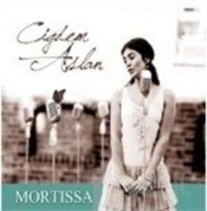 CIGDEM ASLAN - MORTISSA (CD)