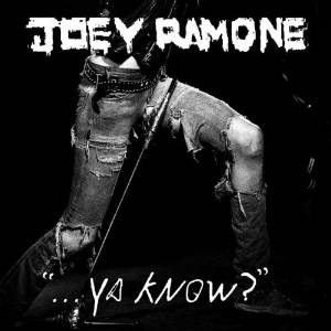JOEY RAMONE - YA KNOW (CD)