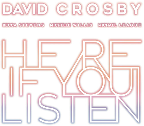 DAVID CROSBY - HERE IF YOU LISTEN (CD)
