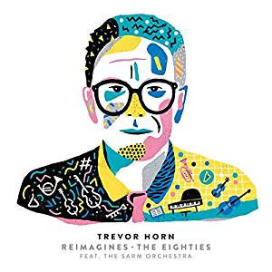 TREVOR HORN - REIMAGINES THE EIGHTIES (CD)