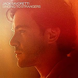 JACK SAVORETTI - SINGING TO STRANGERS -DLX (CD)