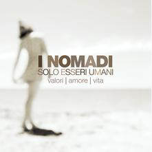 NOMADI - SOLO ESSERI UMANI (CD)