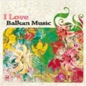 I LOVE BALKAN MUSIC II (CD)