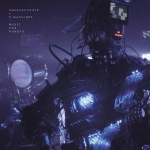 SQUAREPUSHER X Z-MACHINES - MUSIC FOR ROBOTS MAXI -DIGI (CD)