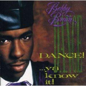 BOBBY BROWN - DANCE...YA KNOWITL (CD)