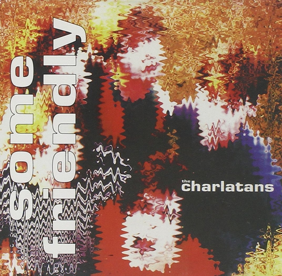 THE CHARLATANS - SOME FRIENDLY IMPORT (CD)
