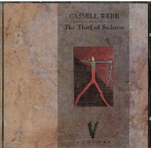 CASSELL WEBB - THE THIEF OF SADNESS (CD)
