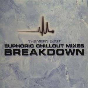 BREAKDOWN: THE VERY BEST EUPHORIC CHILLOUT MIXES -2CD (CD)