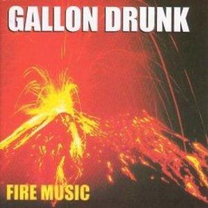 GALLON DRUNK - FIRE MUSIC (CD)
