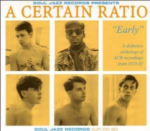 A CERTAIN RATIO - EARLY (CD)