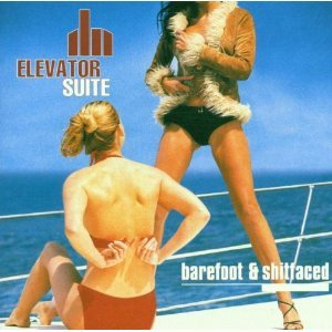 ELEVATOR SUITE - BAREFOOT & SHITFACED (CD)