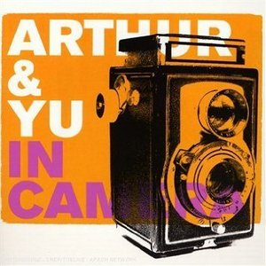 ARTHUE & YOU - IN CAMERA (CD)