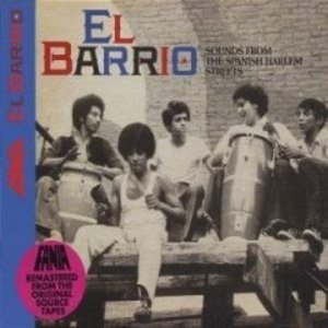 EL BARRIO SOUNDS FROM THE ESPANISH HARLEM STREETS (CD)