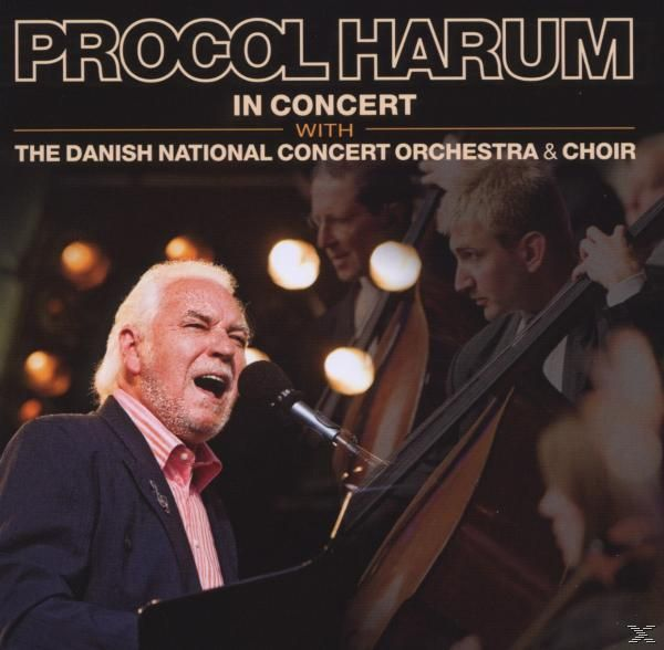 PROCOL HARUM - IN CONCERT WITH THE DANISH NATIONAL (CD)