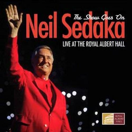 NEIL SEDAKA - THE SHOW GOES ON - LIVE AT THE ROYAL ALBERT HALL (CD)