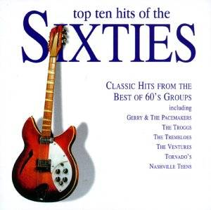 TOP 10 HITS OF THE SIXTIES (CD)