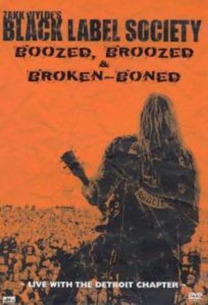 BLACK LABEL SOCIETY BOOZED, BROOZED & BROKEN BONED (DVD)
