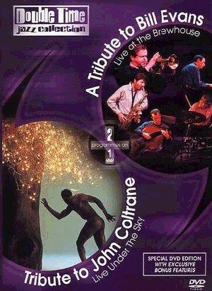 A TRIBUTE TO JOHN COLTRANE A TRIBUTE TO BILL EVANS (DVD)