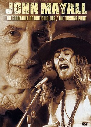 JOHN MAYALL - THE GODFATHER OF BRITISH BLUES / THE TURNING POINT (1968, 2003 ) (DVD)
