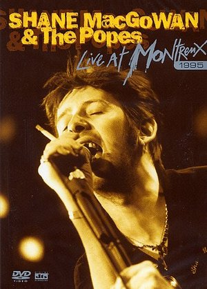 SHANE MACGOWAN & THE POPES LIVE MONTREAUX (DVD)