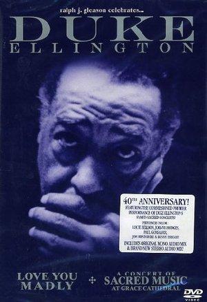 DUKE ELLINGTON - LOVE YOU MADLY / A CONCERT OF SACRED MUSIC (DVD