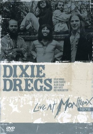 DIXIE CHICKS - DIXIE DREGS LIVE AT MONTREUX 1978 (DVD)