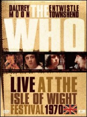 THE WHO. LIVE AT THE ISLE OF WIGHT. FESTIVAL 1970 (DVD)