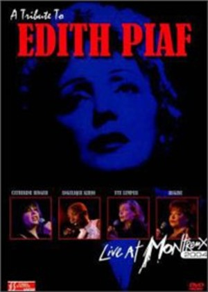 A TRIBUTE TO EDITH PIAF MONTREUX 2004 (DVD)