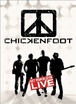 CHICKENFOOT GET YOUR BUZZ ON LIVE (DVD)