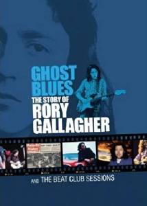 RORY GALLAGHER - THE STORY OF GHOST BLUES (DVD)