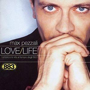 883 PEZZALI - LOVE LIFE: L'AMORE E LA VITA AL TEMPO DEGLI 883 * (CD)