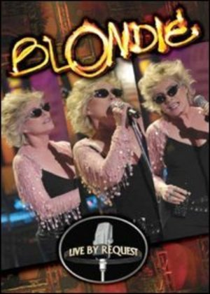 BLONDIE LIVE BY REQUEST (DVD)