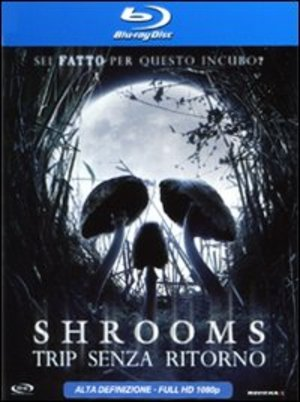 SHROOMS - TRIP SENZA RITORNO (BLU-RAY)