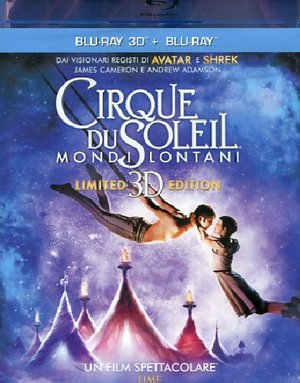 CIRQUE DU SOLEIL - MONDI LONTANI (BLU-RAY + BLU RAY 3D)