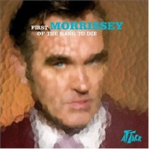 MORRISSEY - FIRST OF THE GANG TO DIE (CD)
