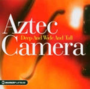 AZTEC CAMERA - DEEP AND WIDE AND TALL (CD)