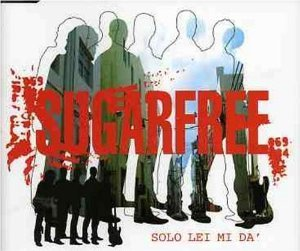 SUGARFREE - SOLO LEI MI DA' (CD)