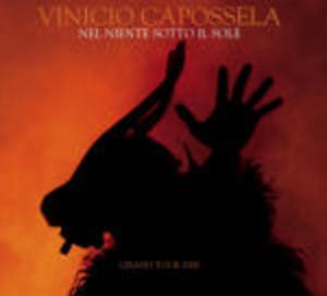 VINICIO CAPOSSELA - NEL NIENTE SOTTO IL SOLE GRAND TOUR -CD+DVD