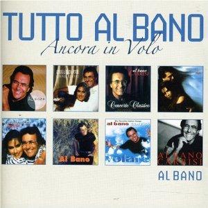AL BANO - TUTTO AL BANO...ANCORA IN VOLO -2CD (CD)