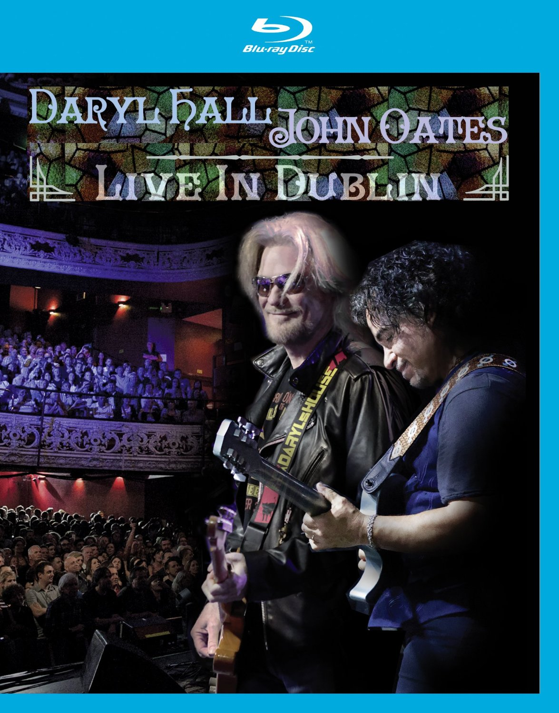 DARYL HALL & JOHN OATES. LIVE IN DUBLIN - BLU RAY