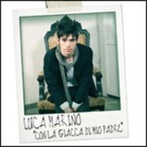 LUCA MARINO - CON LA GIACCA DI MIO PADRE (CD)